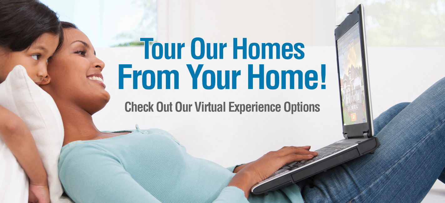 Tour Our Homes from Your Home